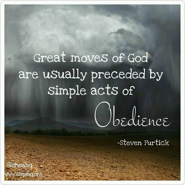 """Great moves of God are usually preceded by simple acts of obedience"" -Steven…"