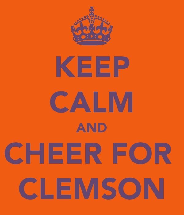 Keep Calm and Cheer For Clemson.