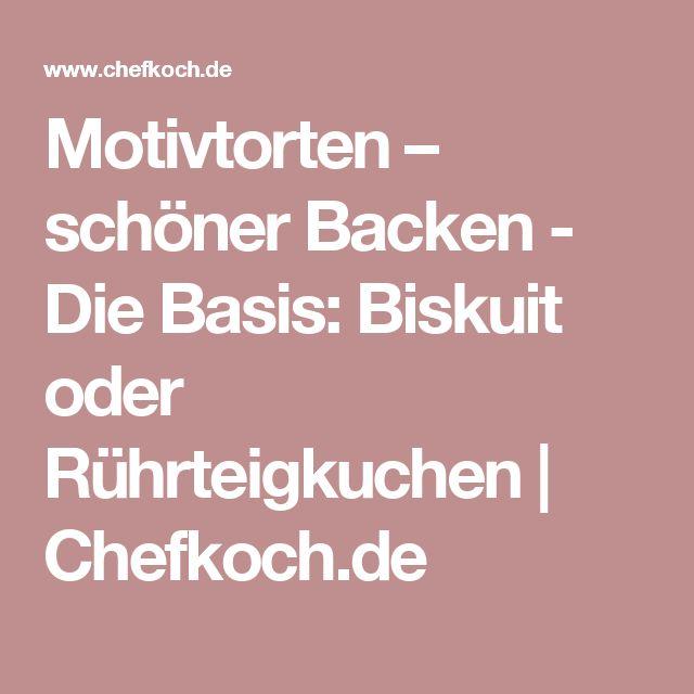 Motivtorten – schöner Backen - Die Basis: Biskuit oder Rührteigkuchen   Chefkoch.de