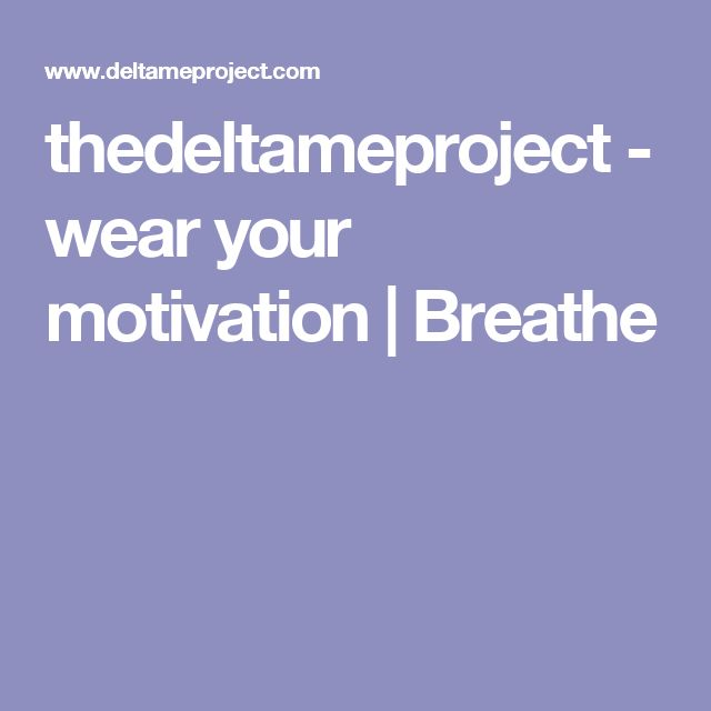 thedeltameproject - wear your motivation | Breathe
