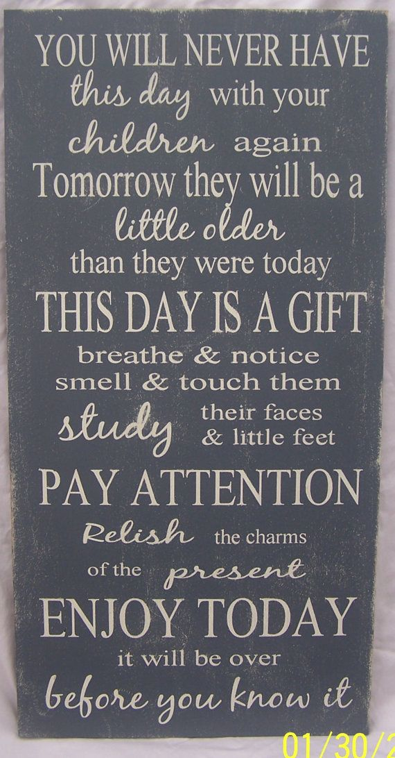 "Children, You will Never Have This Day With Your Children Again, Family, Parents, Home Decor, Mother's Day Gift, Family, Sized 11""x23"""