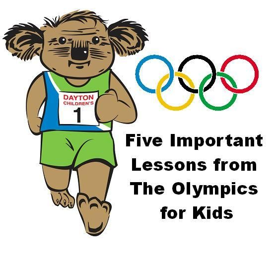 Five important lessons from The Olympics for kids from http://www.childrensdayton.org/cms/media_releases/olympics/index.html