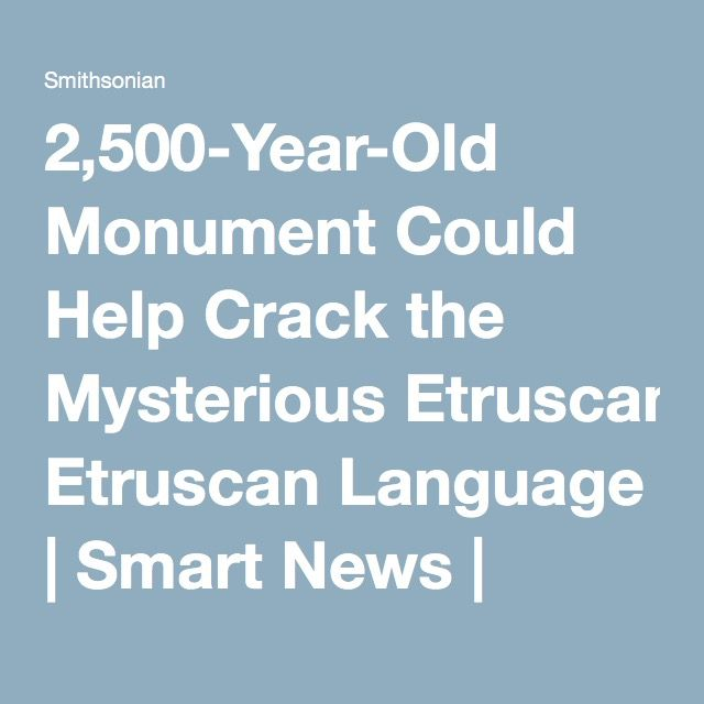 2,500-Year-Old Monument Could Help Crack the Mysterious Etruscan Language | Smart News | Smithsonian