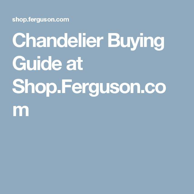 Chandelier Buying Guide at Shop.Ferguson.com
