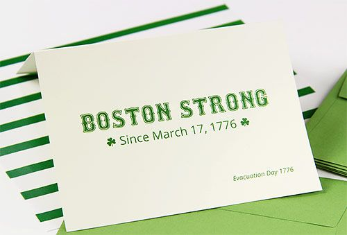 March 17 is more than just St. Patrick's Day to Bostonians; it's Evacuation Day! Learn what this day was all about and check out some witty cards we made for the occasion.  Boston Strong Since March 17, 1776 Evacuation Day card by LCI Paper