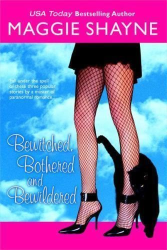Bewitched Bothered And Bewildered by Maggie Shayne SC new