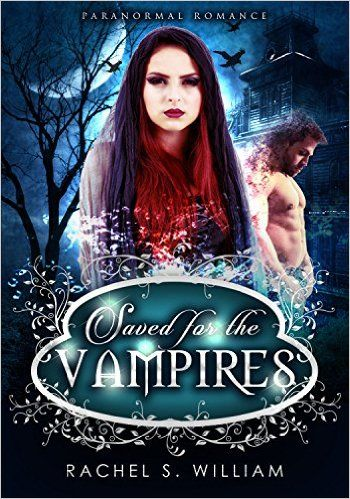 VAMPIRE: Saved For the Vampires:Paranormal Werewolf Shifter Vampire Romance (Contemporary Fantasy Short Stories) - Kindle edition by Rachel S. William. Paranormal Romance Kindle eBooks @ Amazon.com.