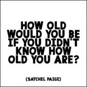 How would you answer this question - How Old Would You Be If You Didn't Know How Old You Are?