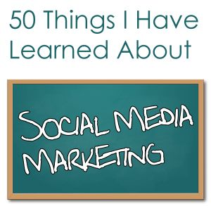 50 Things I've Learned About Social Media