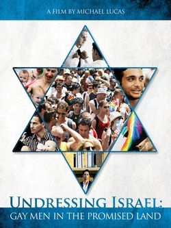 Undressing Israel: Gay Men in the Promised Land - Documentary. An honest review of gay life, by the gays who live there.  Click for full review, overview and movie trailer.