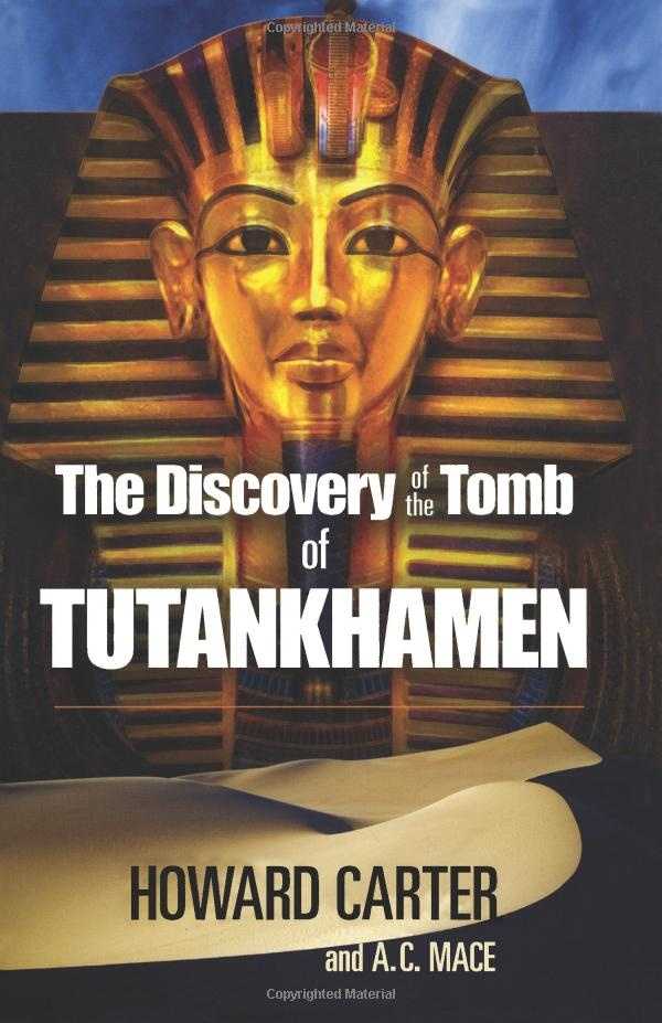 The Discovery of the Tomb of Tutankhamen by Howard Carter It may simply have been the luck of the draw, but no one has probably furthered the interests of Egyptology, and indeed the world's archaeological focus on Egypt more than Howard Carter. His discovery of the tomb of Tutankhamun has inspired almost a century of Hollywood movies, books and media attention for this greatest of all living museums we call Egypt.