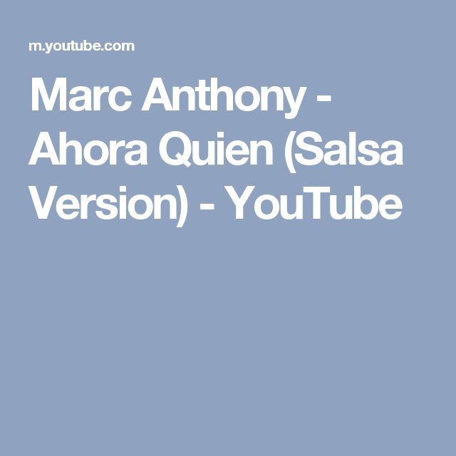 Marc Anthony - Ahora Quien (Salsa Version) - YouTube
