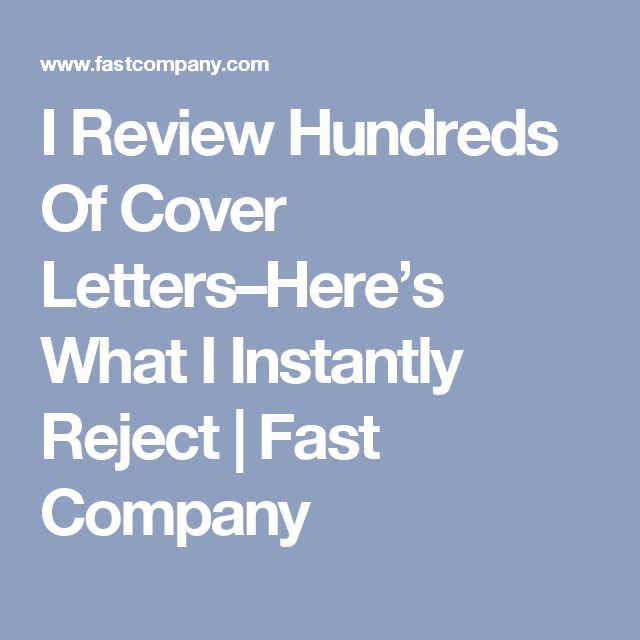 I Review Hundreds Of Cover Letters–Here's What I Instantly Reject | Fast Company