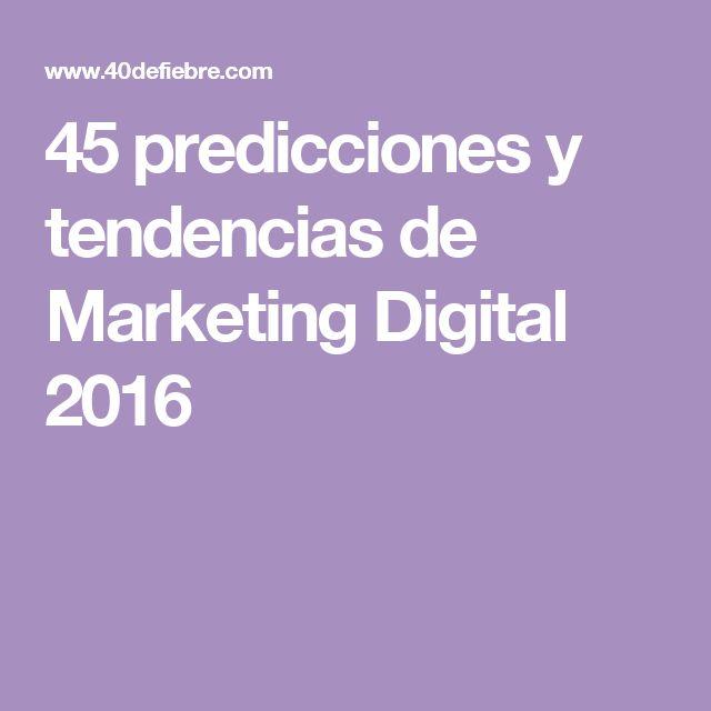 45 predicciones y tendencias de Marketing Digital 2016