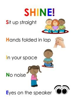 Use this poster to display after discussing rules and expectations for sitting on the rug with your kiddos :) Your students will SHINE on with great behavior!S it up straightH ands folded in lapI n your own spaceN o noiseE yes on the speaker