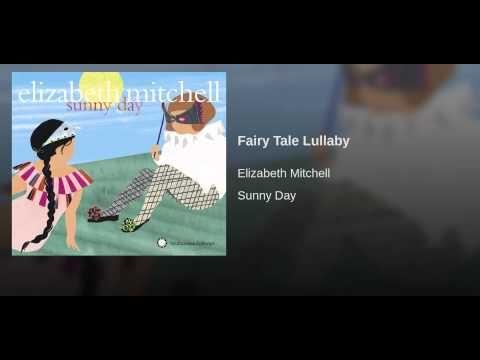 "Elizabeth Mitchell: ""Fairy Tale Lullaby"""