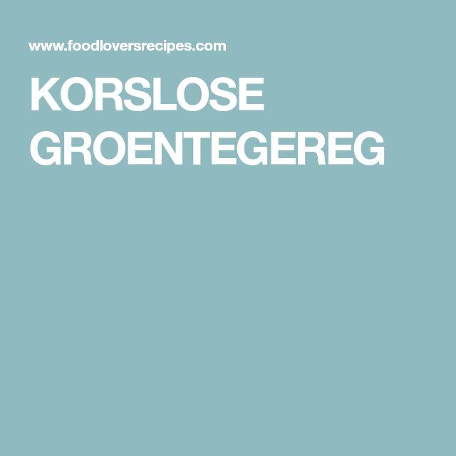 KORSLOSE GROENTEGEREG