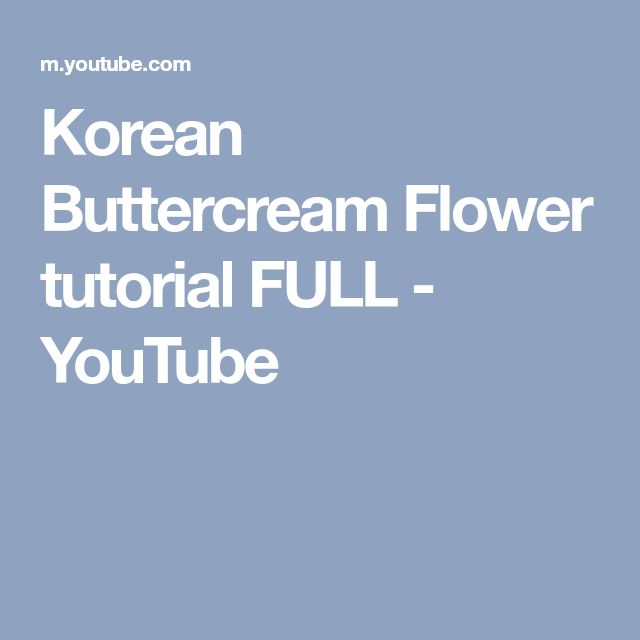 Korean Buttercream Flower tutorial FULL - YouTube