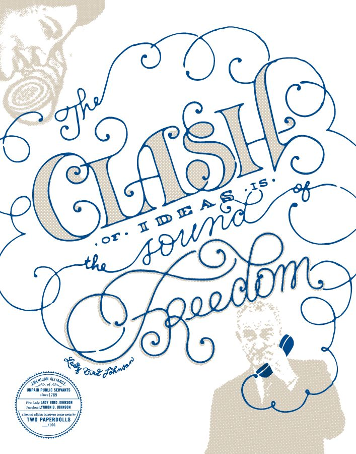 """The clash of ideas is the sound of freedom."" - Lady Bird Johnson: First Ladies, Graphic, Inspiration, Lettering, Art Prints, Poster, Paperdolls, Typography, Design"