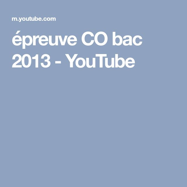 épreuve CO bac 2013 - YouTube