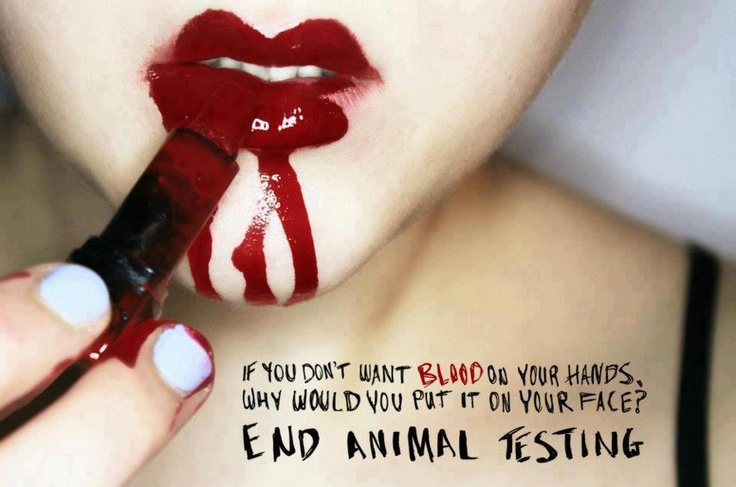 End animal testing now! Kinda graphic but.... Sorry not sorry. Wake up people.