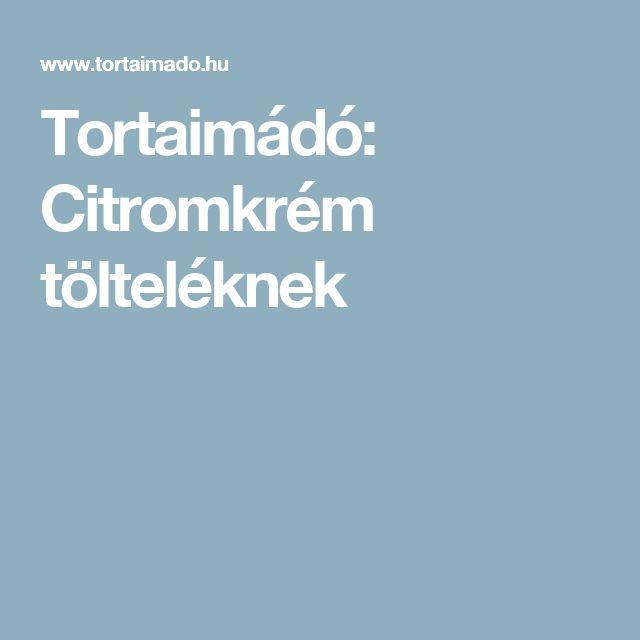 Tortaimádó: Citromkrém tölteléknek