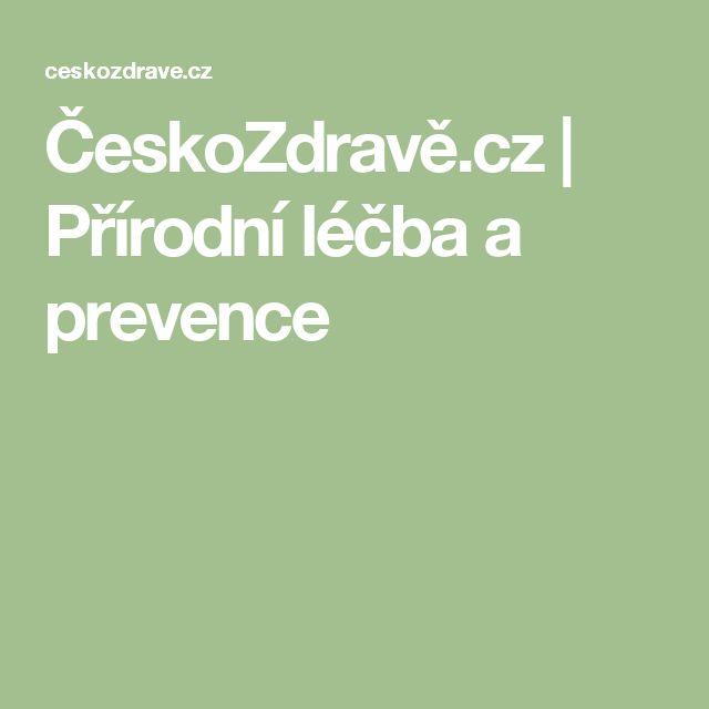 ČeskoZdravě.cz | Přírodní léčba a prevence