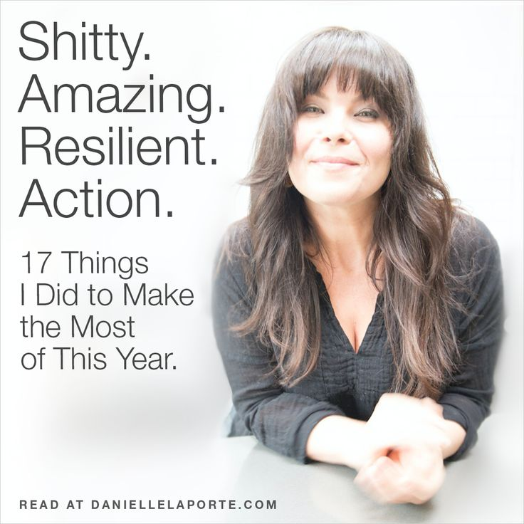 Shitty. Amazing. Resilient. Action. 17 Things I did to Make the Most of This Year.