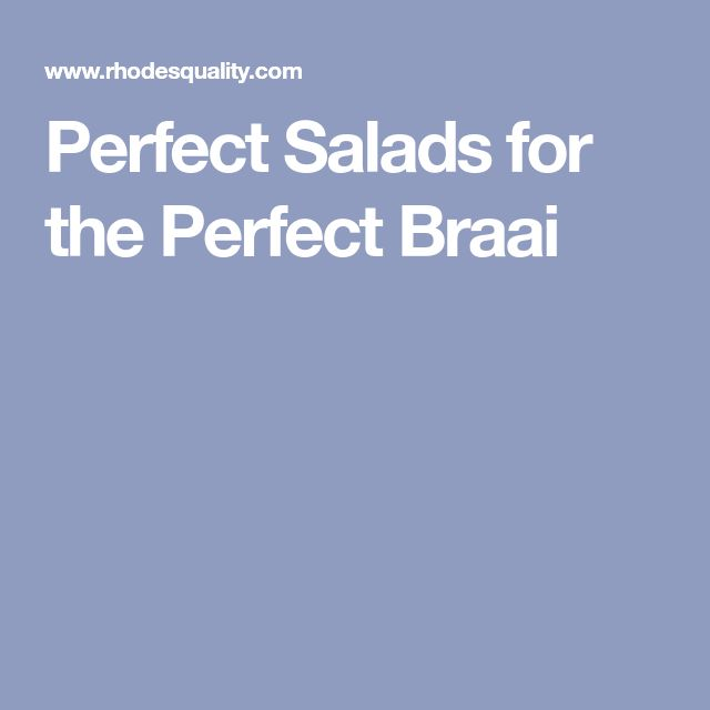 Perfect Salads for the Perfect Braai