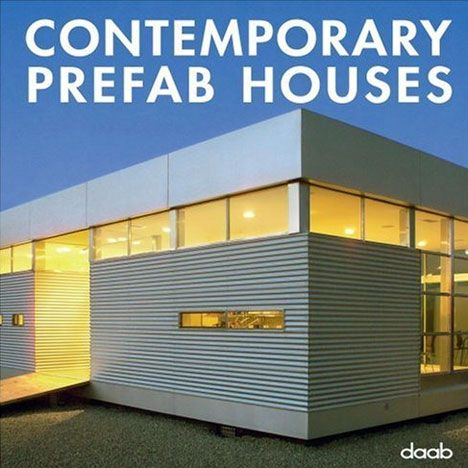 Book Contemporary Prefab Houses By Erin Cullerton Modern