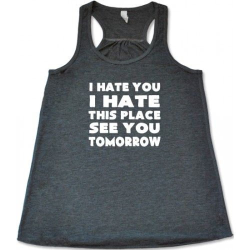 Workout tank - S, Mint; I Hate You I Hate This Place See You Tomorrow