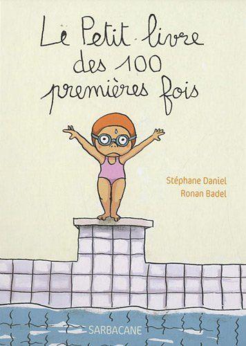 Le Petit livre des 100 premières fois de Stéphane Daniel http://www.amazon.fr/dp/2848654414/ref=cm_sw_r_pi_dp_wmDxub12H6NG7