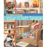 Organizing Your Craft Space (Paperback)By Jo Packham