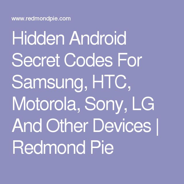 Hidden android secret codes for samsung htc motorola sony lg hidden android secret codes for samsung htc motorola sony lg and other devices redmond pie i promise pinterest secret code fandeluxe Choice Image