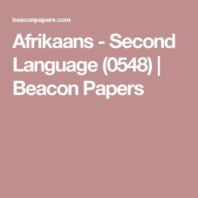 Afrikaans - Second Language (0548) | Beacon Papers