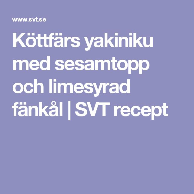 Köttfärs yakiniku med sesamtopp och limesyrad fänkål | SVT recept