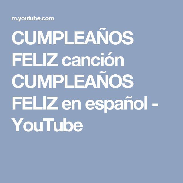 CUMPLEAÑOS FELIZ canción CUMPLEAÑOS FELIZ en español - YouTube