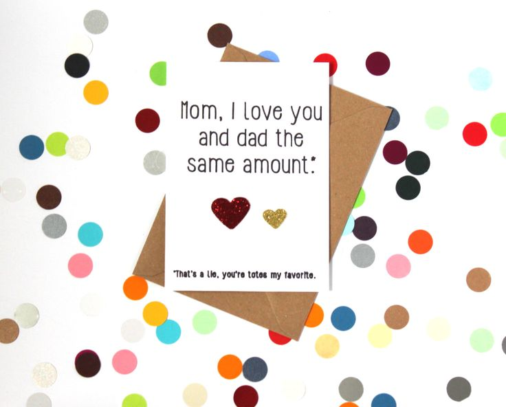 Funny Mother's Day Card. Mum/ Mom, I love you and dad the same amount. That's a lie you're totes my favourite. Handmade. - pinned by pin4etsy.com