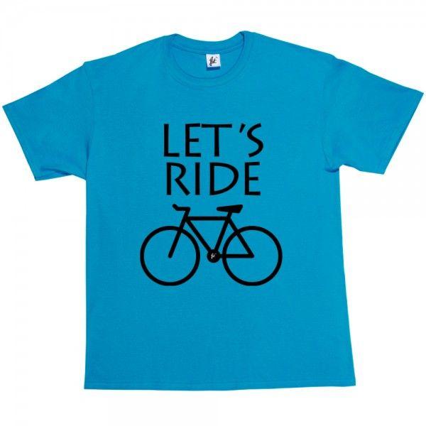 Lets Ride Cycle Bike Cycling - Fancy A T-Shirt