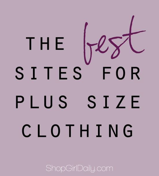 Plus Size Stores, catering to women at least up to a size 18. ShopGirlDaily.com compiled a list of all of the best online plus size stores.