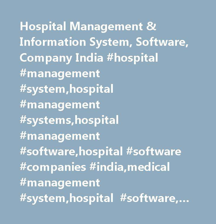 Hospital Management & Information System, Software, Company India #hospital #management #system,hospital #management #systems,hospital #management #software,hospital #software #companies #india,medical #management #system,hospital #software, #clinical #information #systems,hospital #information #systems…