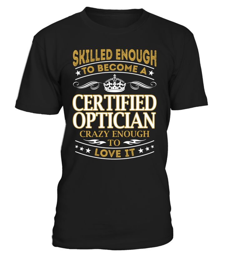 Certified Optician - Skilled Enough To Become #CertifiedOptician