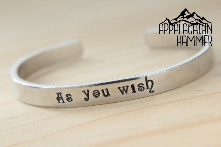 As You Wish, The Princess Bride Inspired Hand Stamped Cuff Bracelet