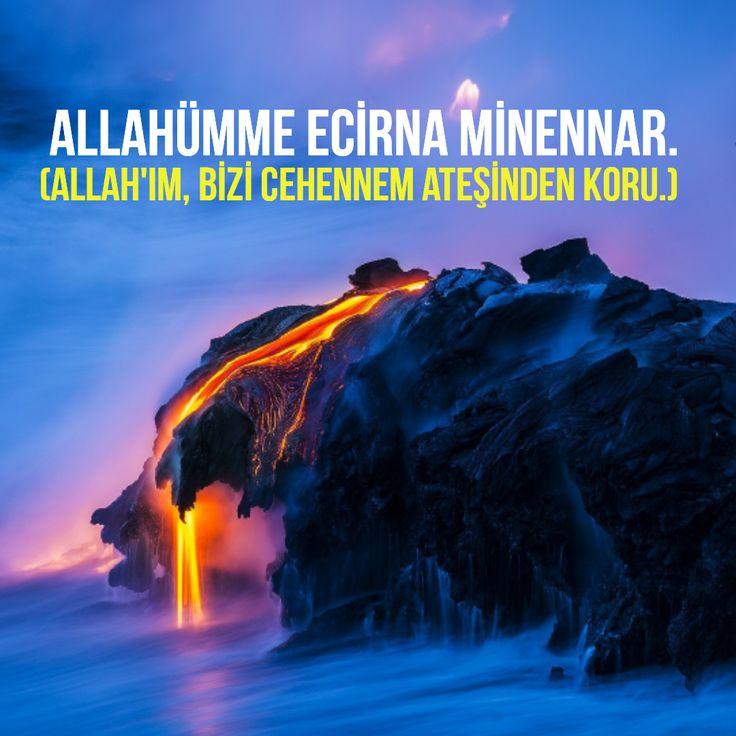 """Allahümme ecirna minennar."" Meali: ""Allah'ım, bizi cehennem ateşinden koru."""