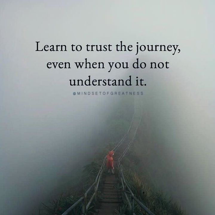 Learn to trust your journey..