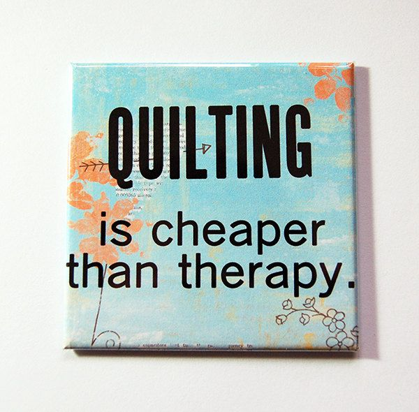 Quilting magnet, Magnet, Fridge magnet, Gift for quilter, Quilting is cheaper than therapy, Magnet for quilter (5312) by KellysMagnets on Etsy