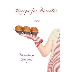 Recipe for Disaster, written by Maureen Fergus