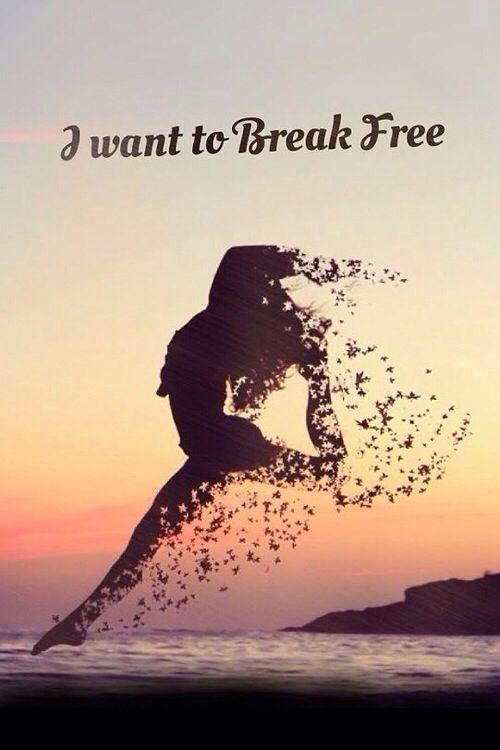 I want to break free❤