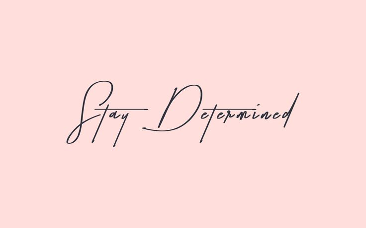stay determined keep yourself motivated with this cute