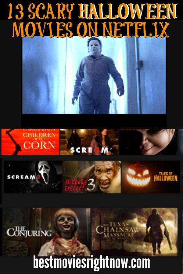 20 Scary Halloween Movies On Netflix Best Movies Right Now Halloween Movies Good Movies Movies